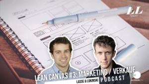 Lean Canvas osa 3/3: Markkinointi ja talous (kustannukset/tuotot) - Markkinointi Podcast